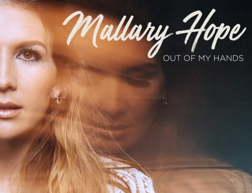 "Mallary Hope – New Album Release – ""Out Of My Hands"""