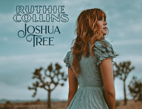 "Singer/Songwriter Ruthie Collins Releases New Song, ""Joshua Tree"""