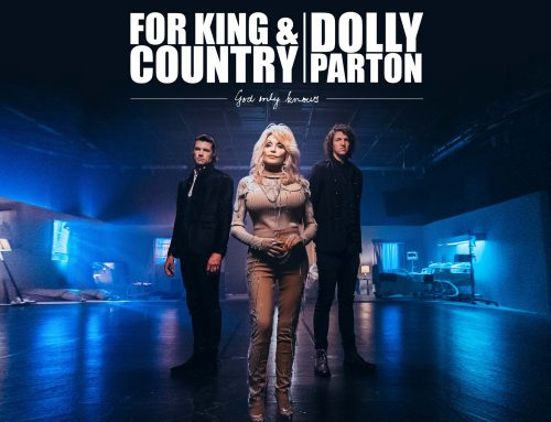 "for KING & COUNTRY AND DOLLY PARTON'S ""GOD ONLY KNOWS"" GOES NO. 1!"