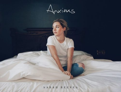 "Sarah Reeves Returns With Revealing New Song, ""Anxious"""