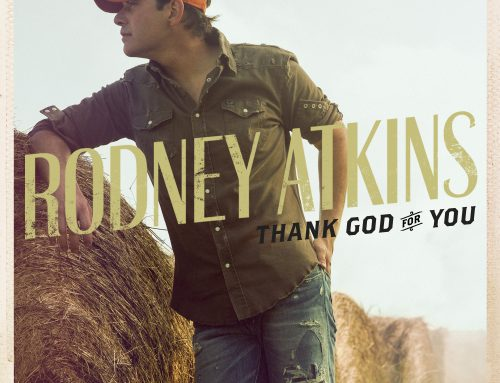 "Rodney Atkins Releases Music Video For Current Single ""Thank God For You"""