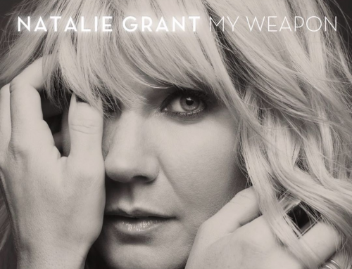 "Curb Record's Natalie Grant Unveils Powerful New Single, ""My Weapon"""