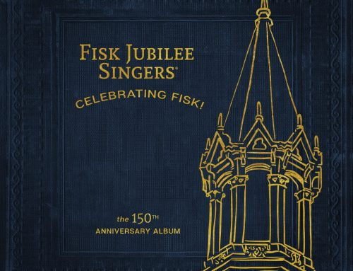 Fisk Jubilee Singers® New Album, Celebrating Fisk! (The 150th Anniversary Album), Available Now