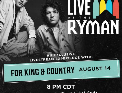 FOUR-TIME GRAMMY WINNER for KING & COUNTRY TO KICK OFF FIRST-EVER 'LIVE AT THE RYMAN' EXCLUSIVE LIVESTREAM EXPERIENCE