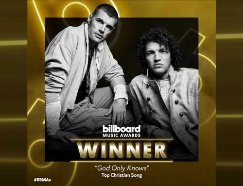 "for KING & COUNTRY WINS FIRST BILLBOARD MUSIC AWARD FOR NO. 1 HIT ""GOD ONLY KNOWS"""