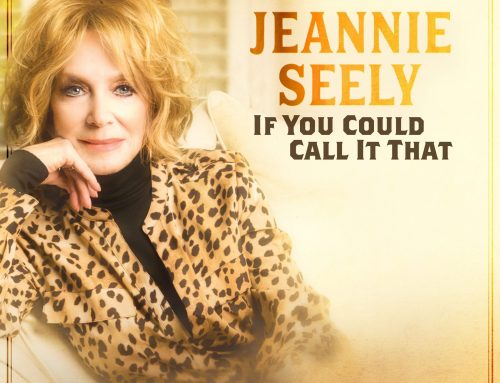 "CLASSIC COUNTRY TRAILBLAZER, JEANNIE SEELY RELEASES ""IF YOU COULD CALL IT THAT"" TO RADIO OFF SUCCESSFUL ALBUM AN AMERICAN CLASSIC ON CURB RECORDS"