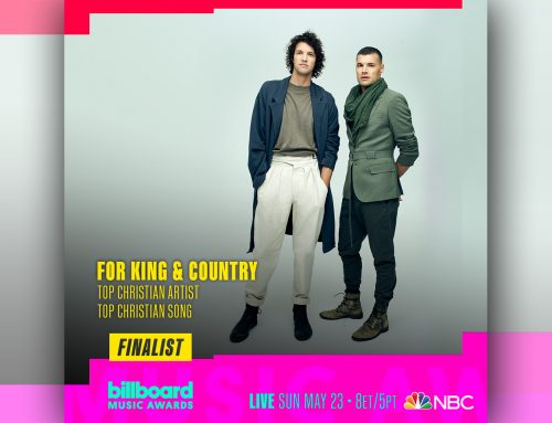 AWARD-WINNING, PLATINUM-SELLING DUO for KING & COUNTRY NOMINATED FOR TWO BILLBOARD MUSIC AWARDS