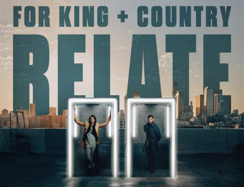 """4x GRAMMY WINNERS for KING & COUNTRY ANNOUNCE NEW SINGLE """"RELATE,"""" AVAILABLE AUGUST 6th"""