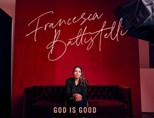 "Curb | Word Entertainment's Francesca Battistelli Unveils New Single, ""God is Good,"" Today (9/10)"